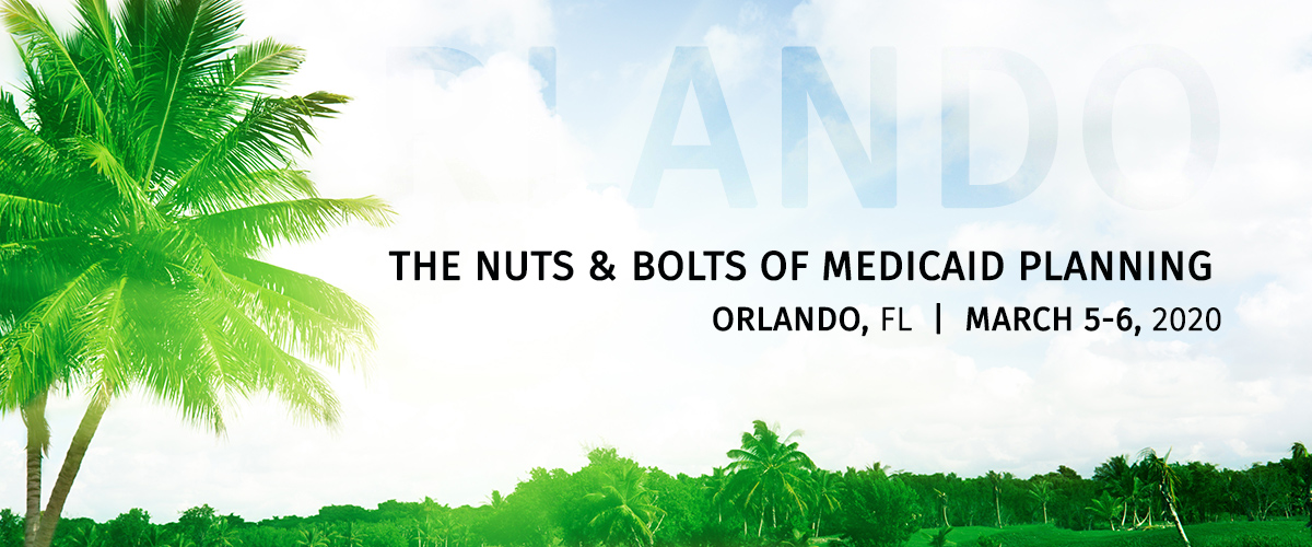 Orlando - the nuts and bolts of medicaid planning event banner